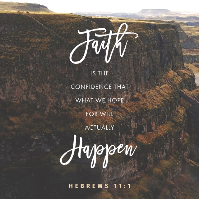 Image of Faith is the confidence that what we hope for will actually happen - Hebrews 11:1